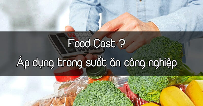 FOOD COST TRONG SUAT AN CONG NGHIEP