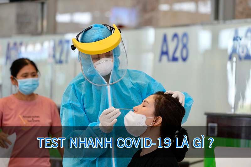 TEST NHANH COVID-19 LÀ GÌ ?